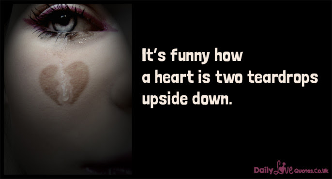 Its Funny How A Heart Is Two Teardrops Upside Down