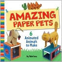 Amazing Paper Pets by Rob Ives: Book Cover