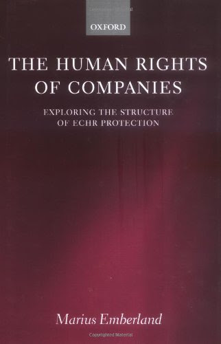 The Human Rights of Companies: Exploring the Structure of ECHR ProtectionBy Marius Emberland