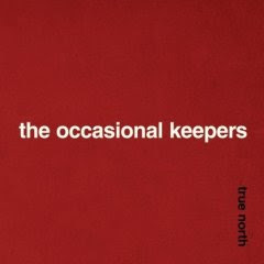The Occasional Keepers - True North