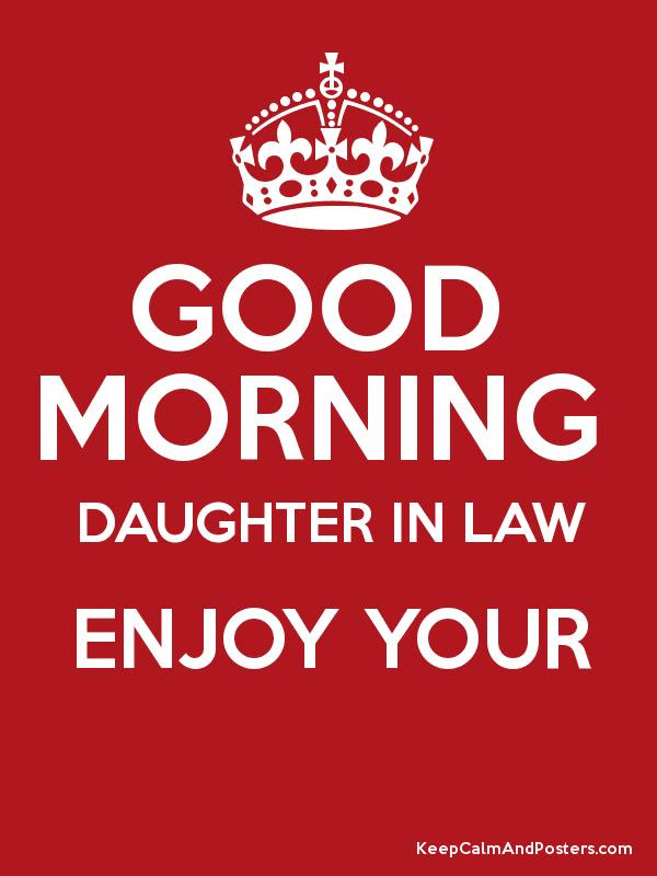 Good Morning Daughter In Law Enjoy Your Keep Calm And Posters
