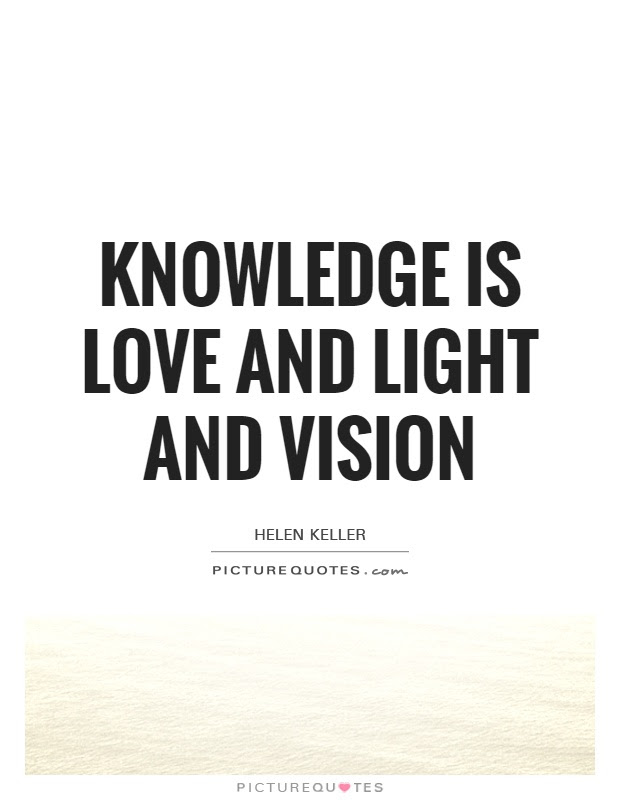 Knowledge Is Love And Light And Vision Picture Quotes