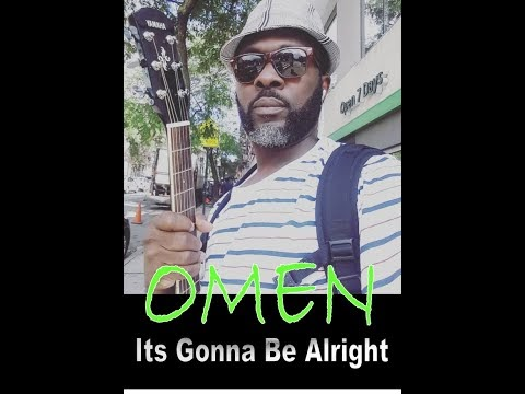 OMEN   ITS GONNA BE ALRIGHT