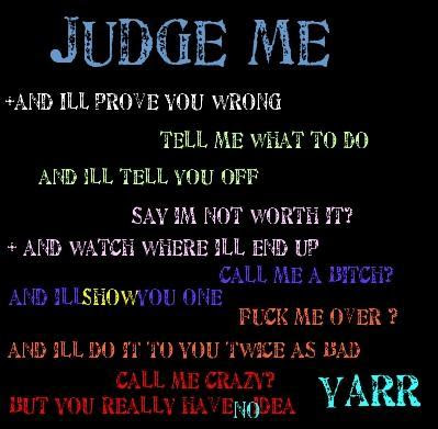 Judge Me And Ill Prove You Wrong Love Quote Quotespicturescom