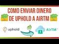 ��Cómo enviar dinero de Uphlod a AirTM 2019��