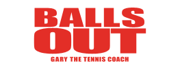 Balls Out: Gary The Tennis Pro
