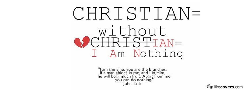 Without Christ I Am Nothing Quote Facebook Covers