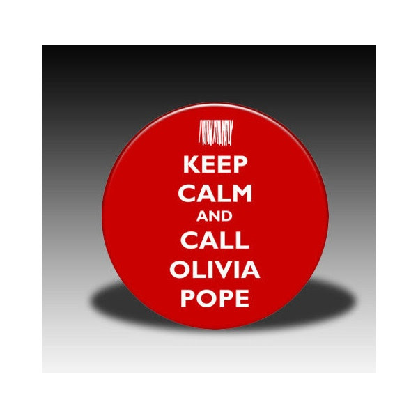 Keep Calm and Call Olivia Pope - Magnet, Mirror, Bottle Opener or Pin ($3.50) found on Polyvore
