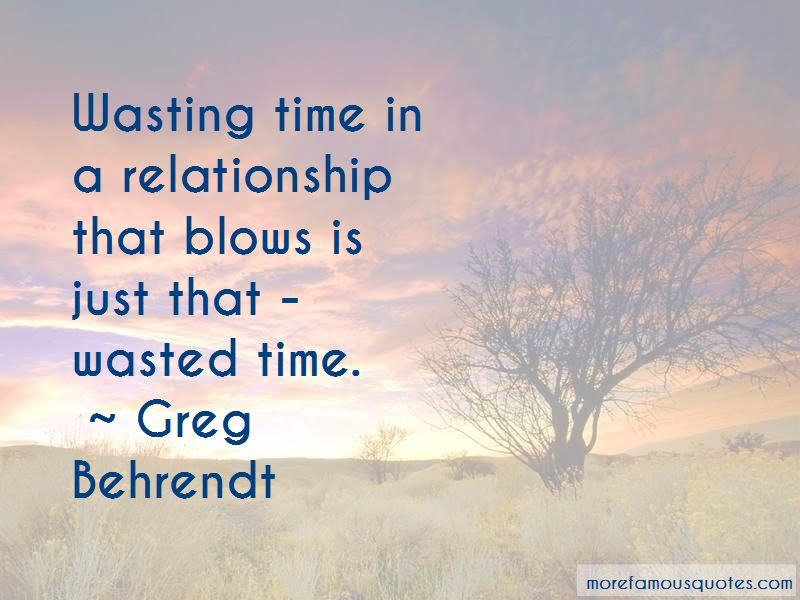 Wasted Time Relationship Quotes Top 3 Quotes About Wasted Time