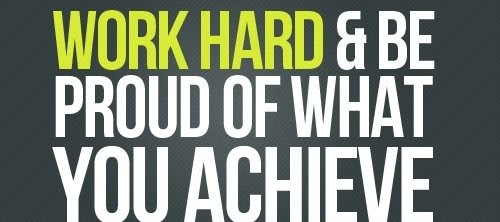Short Motivational Quote About Working Hard Work Hard Be Proud Of What You Achieve Quotespictures Com
