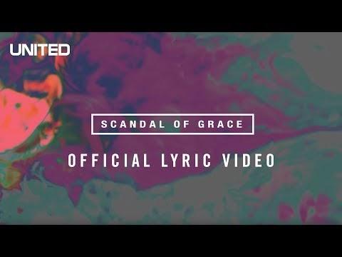 Scandal of Grace Lyrics - Hillsong UNITED