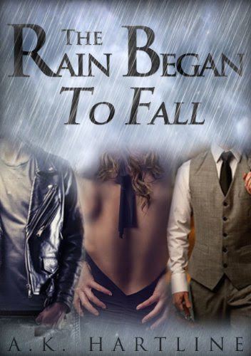 The Rain Began To Fall by A.K. Hartline