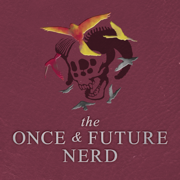 The Once and Future Nerd http://onceandfuturenerd.com/episode-guide/