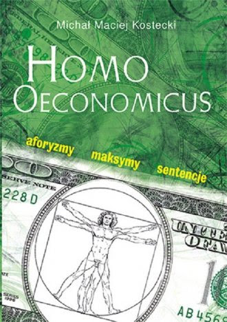 Homo Oeconomicus. Aforyzmy, maksymy, sentencje