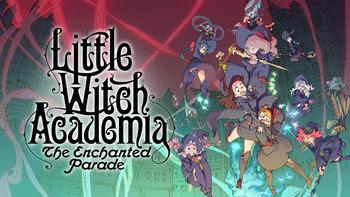 Little Witch Academia: Enchanted Parade | filmes-netflix.blogspot.com
