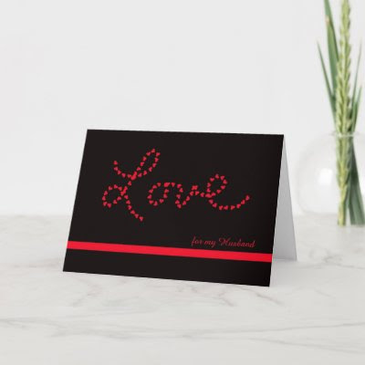 Husband Valentine -- Love for my Husband Cards by KathyHenis