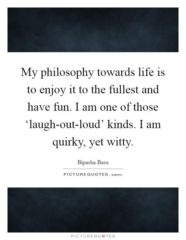 Having Fun Enjoying Life Quotes Sayings Having Fun Enjoying Life