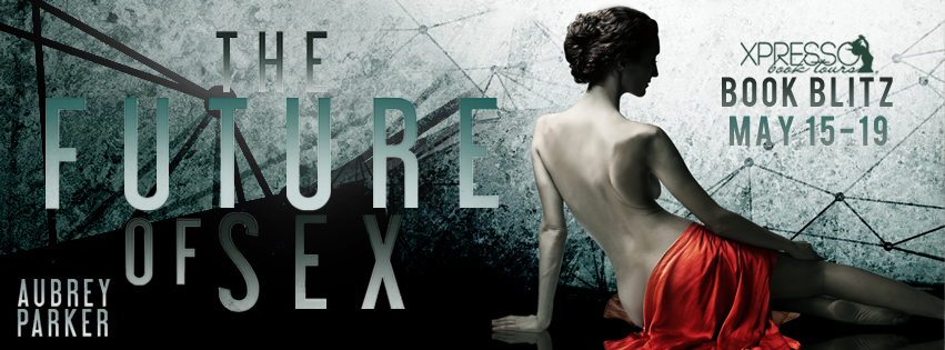 Love Aubrey Book Cover : Starangels reviews book blitz the future of sex by