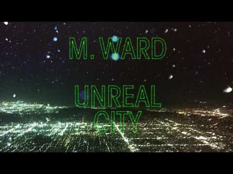 "M. Ward - New Song ""Unreal City"""