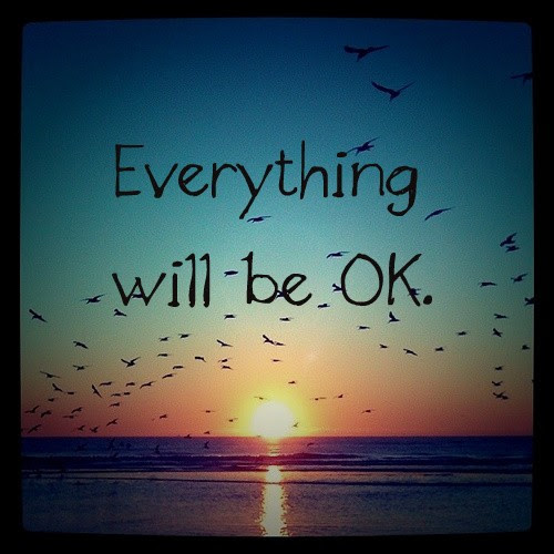 Everything Will Be Okay Quote Quote Number 688410 Picture Quotes