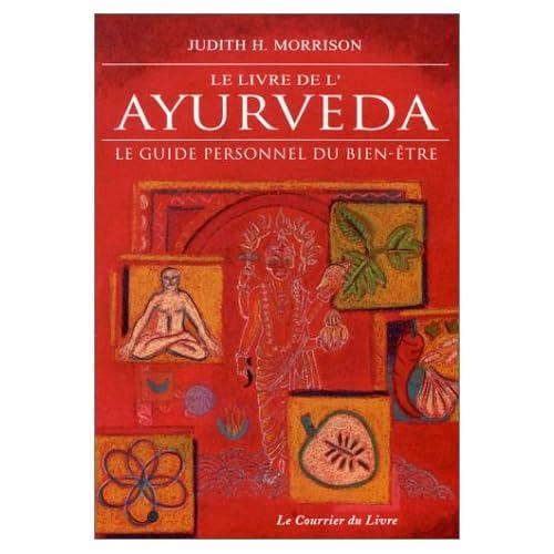 Le livre de l'Ayurveda. Le guide personnel du Bien-être Judith H. Morrison