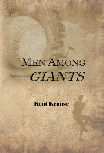Men Among Giants by Kent Krause