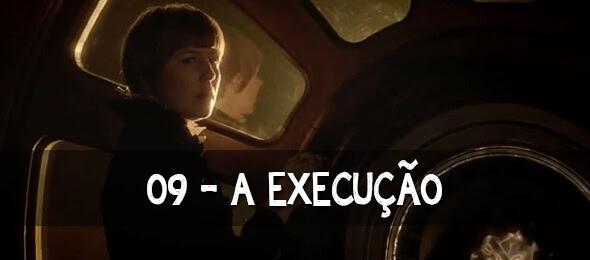 Episódio 09: A Execução