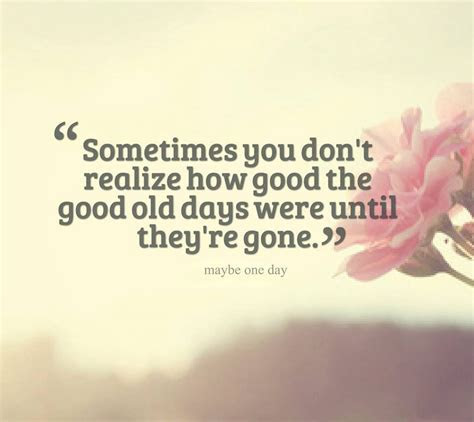 Happy Old Days Quotes
