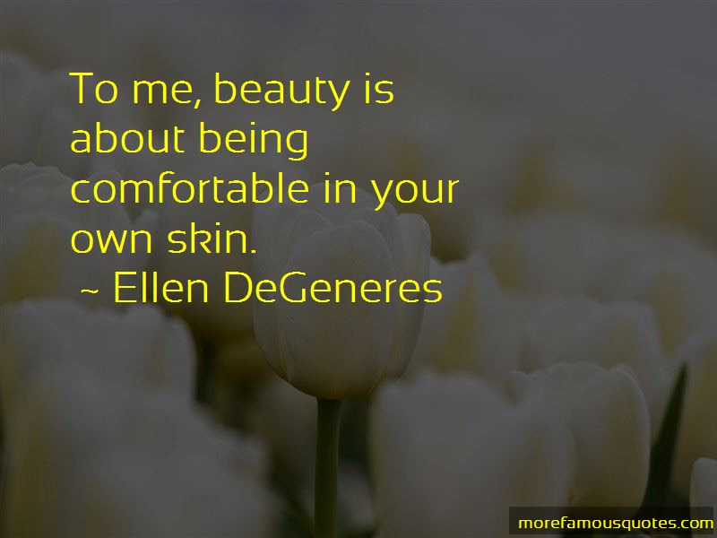 Quotes About Being Comfortable In Your Own Skin Top 10 Being