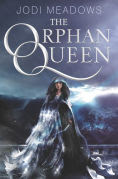 Title: The Orphan Queen, Author: Jodi Meadows