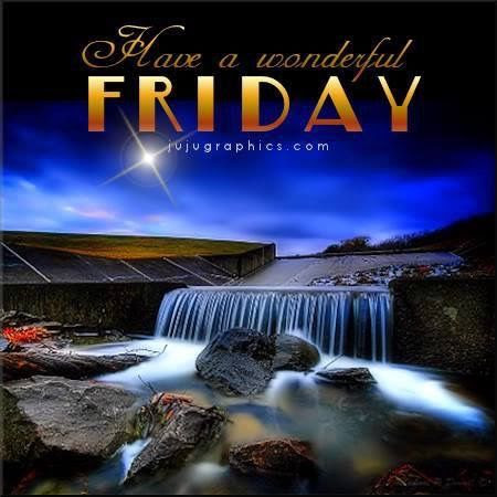 Have A Wonderful Friday Pictures Photos And Images For Facebook