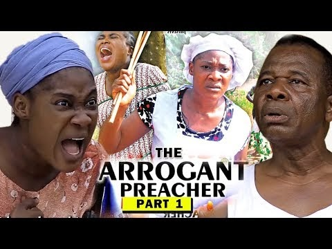 DOWNLOAD: The Arrogant Preacher Part 1 Latest Nigerian 2019 Nollywood Movie