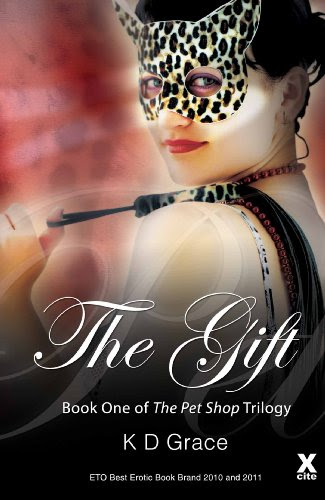 The Gift - Book One in The Pet Shop Trilogy by K D Grace