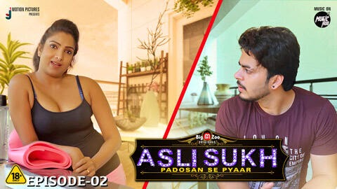 Asli Sukh: Padosan Se Pyaar (2021) - BigMovieZoo WEB Series Season 1 Complete