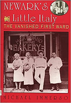 Newarks Little Italy The Vanished First Ward