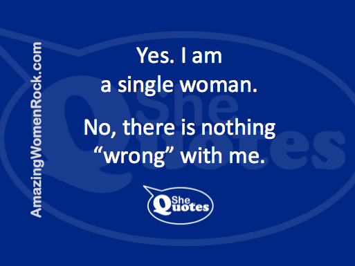 Shequotes Shequotes On Being Single Quote Women Self Esteem