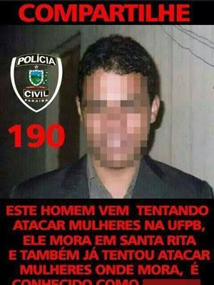 Postagem falsa diz que rapaz atacava mulheres na UFPB, em João Pessoa (Foto: Divulgação/Seds)