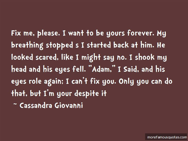 I Want To Be Yours Forever Quotes Top 17 Quotes About I Want To Be