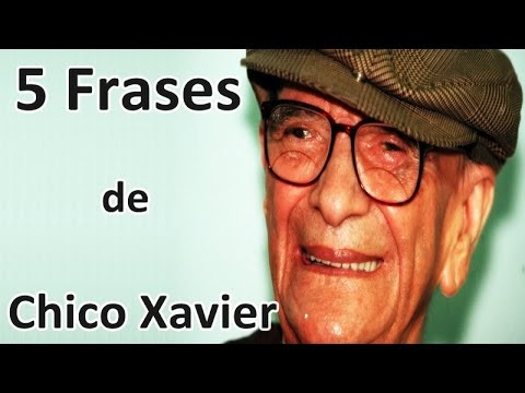 5 Frases De Chico Xavier Playithub Largest Videos Hub
