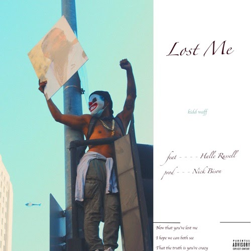 """Kidd Waff – """"Lost Me Kidd"""" Ft. Halle Russell"""