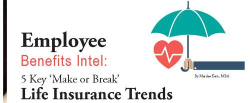 Employee Benefits Intel: 5 Key 'Make or Break' Life ...