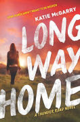 Title: Long Way Home (Thunder Road Series #3), Author: Katie McGarry