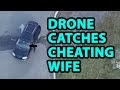 Man Used Drone To Catch His Cheating Wife - Video