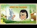 Kirpi ile Tavşan Masalını Dinle
