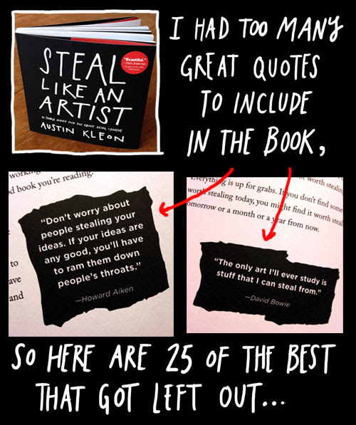 25 Great Quotes That Didnt Make It Into Steal Like An Artist By