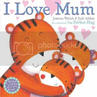I Love Mum by Joanna Walsh and Judi Abbot