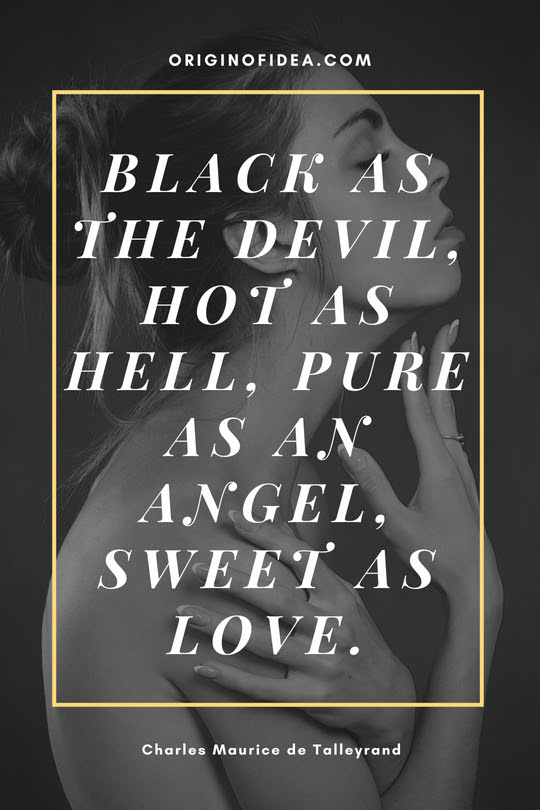 Black As The Devil Hot As Hell Pure As An Angel Sweet As Love