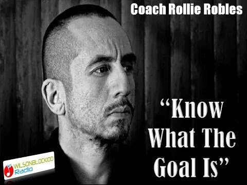 "Rollie Robles Interview ""Know What The Goal Is"""