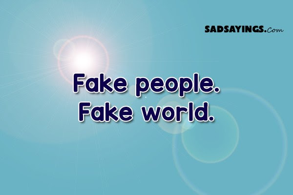 Fake People Fake World Sad Sayings