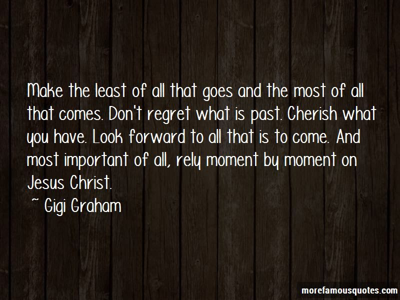 Cherish What You Have Quotes Top 22 Quotes About Cherish What You
